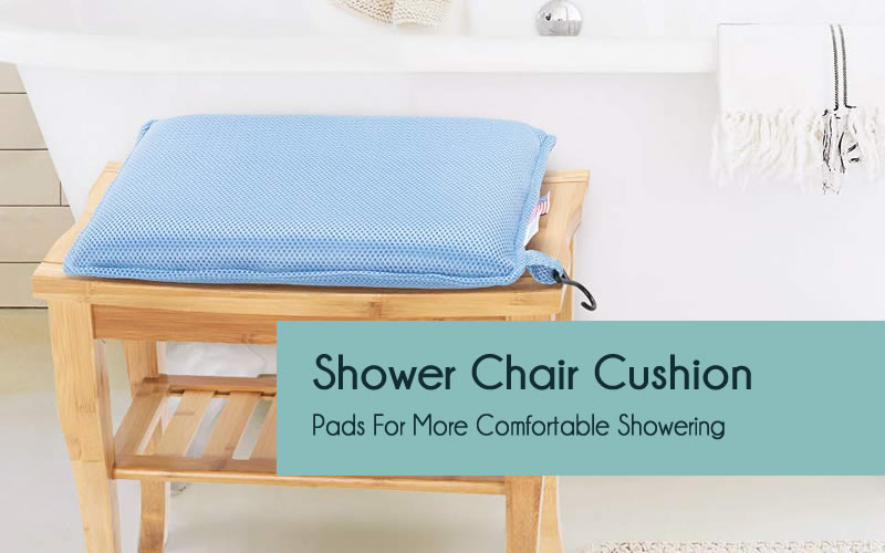 Best shower chair cushion
