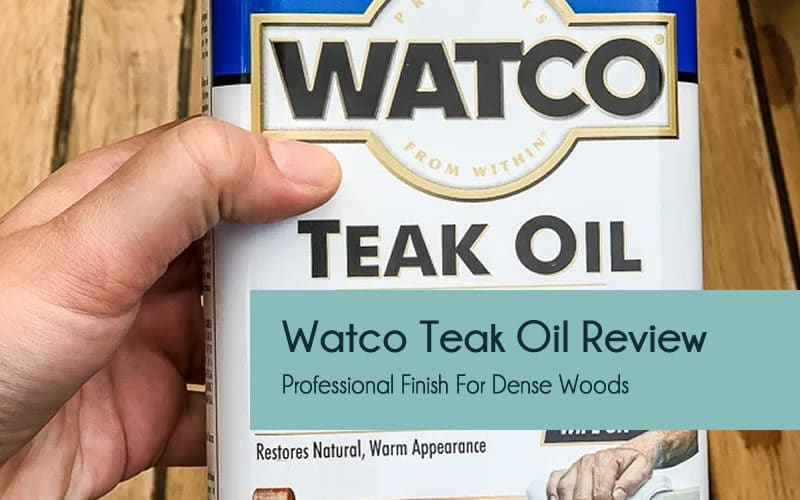 Watco teak oil review